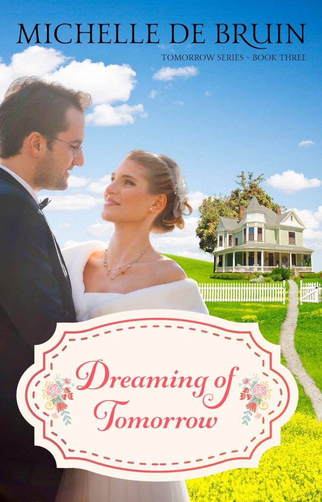 "Blog Book Tour | ""Dreaming of Tomorrow"" (Dreaming of Tomorrow, Tomorrow series Book Three) by Michelle de Bruin"