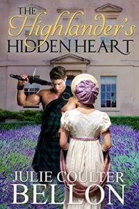 The Highlander's Hidden Heart by Julie Coulter Bellon