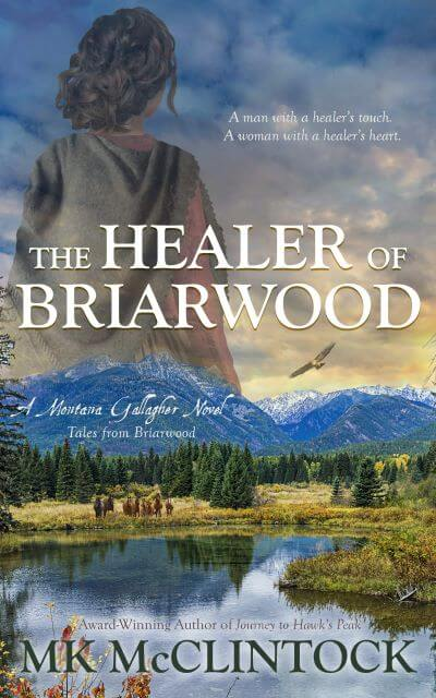 "An #HistFic Book Spotlight | feat. an extract from ""The Healer of Briarwood"" (Book Seven, Montana Gallagher series) by MK McClintock"