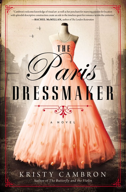 "A #HistoricalMondays #25PagePreview | feat. ""The Paris Dressmaker"" by INSPY Historical novelist Kristy Cambron"