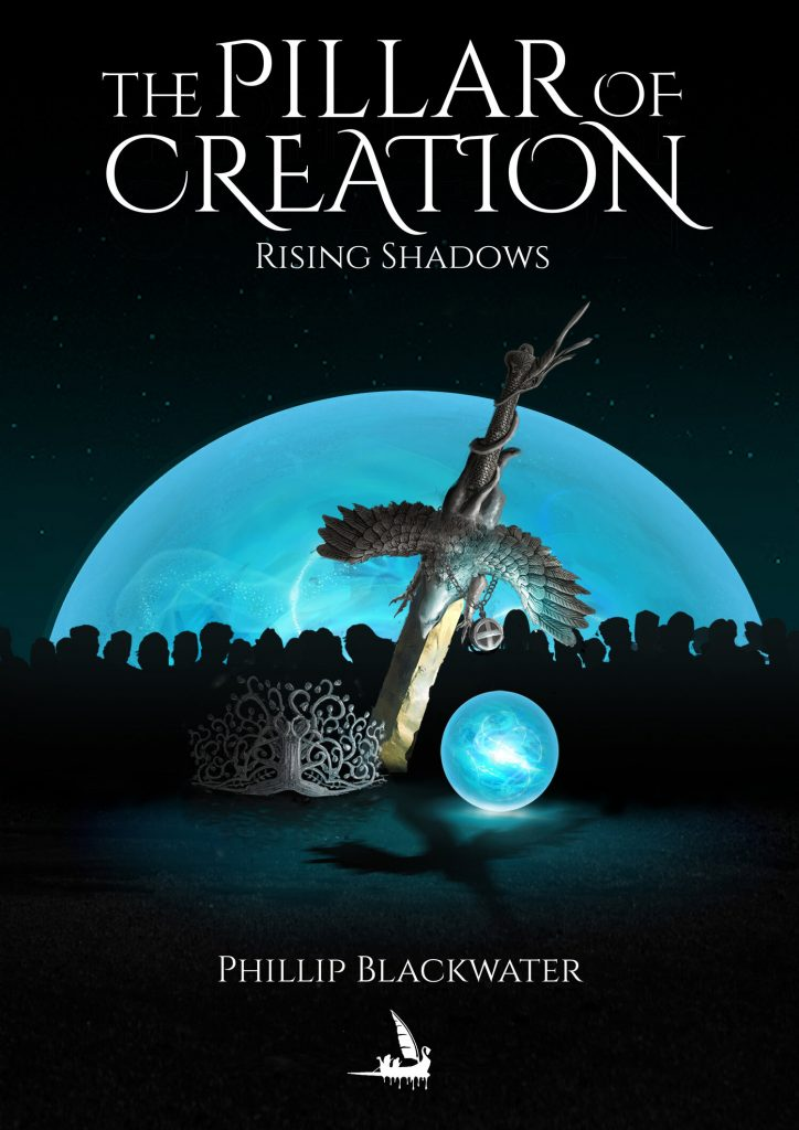 "An Indie Fantasy Book Spotlight and Extract | ""Rising Shadows"" (Book One: The Pillar of Creation) by Phillip Blackwater"