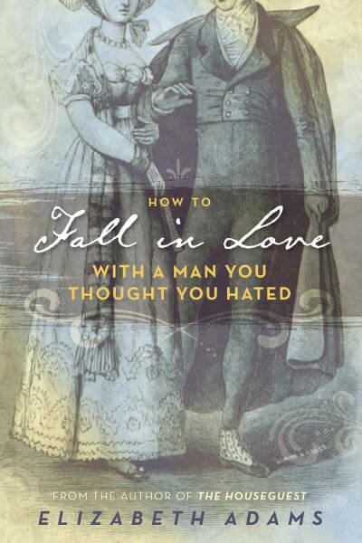 "Blog Book Tour | Celebrating a #PrideAndPrejudice variant in the pages of ""How to Fall in Love with a Man You Thought You Hated"" by Elizabeth Adams"