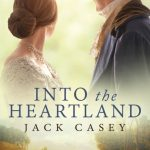 Into the Heartland by Jack Casey