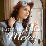 Coming Home to Mercy by Michelle De Bruin