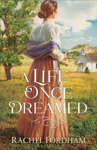 A Life Once Dreamed by Rachel Fordham