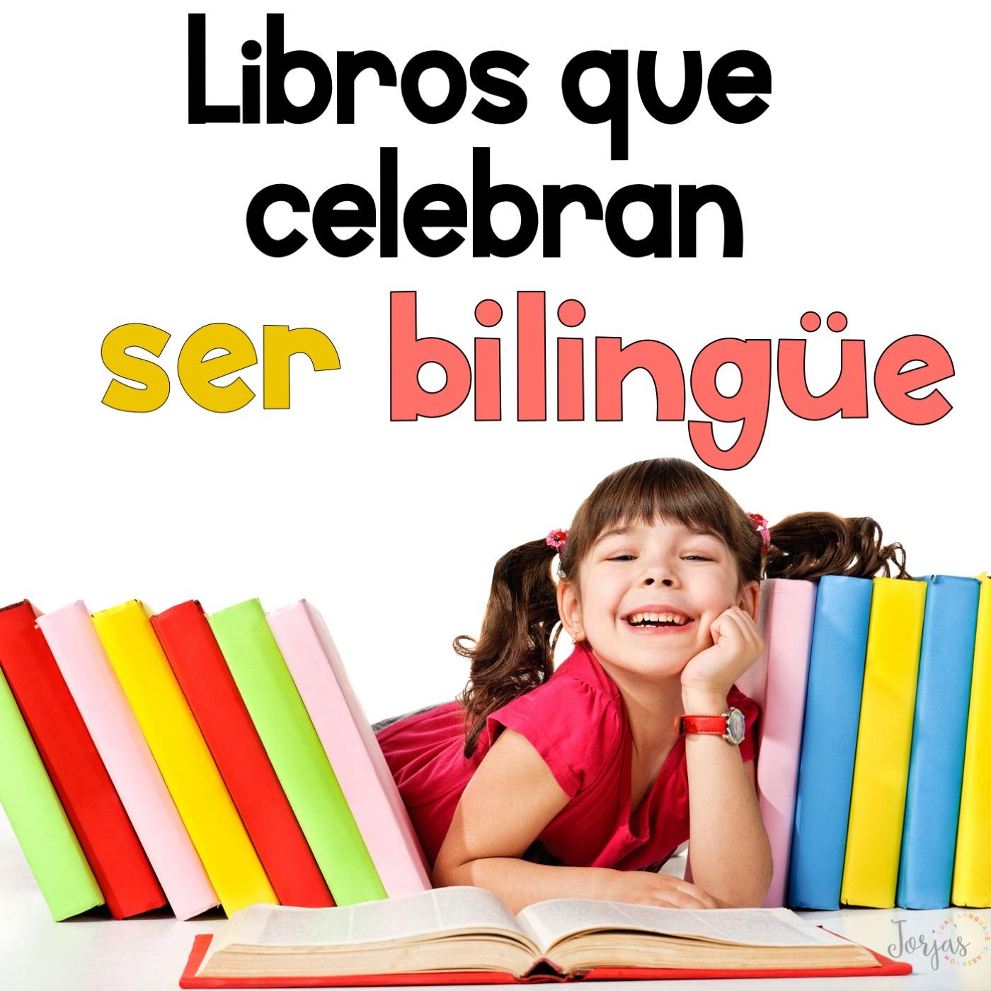 Libros Que Celebran Ser Bilingue