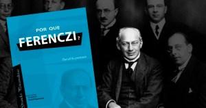 Professor da USP lança livro sobre Sándor Ferenczi, referência para psicanálise