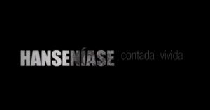 Vídeo traz histórias de quem sofreu isolamento compulsório devido à hanseníase