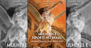 """""""No Brasil, são poucas as mulheres com carreira de técnica ou de gestora no esporte"""""""