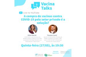 Compra de imunizantes contra a covid-19 pelo setor privado é tema do Vacina Talks