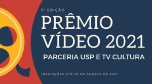 Inscrições para o Prêmio Vídeo de Pós-Graduação abertas até o dia 29/08