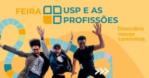 Feira de Profissões da USP apresenta cursos e carreiras até domingo