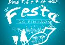 12ª Festa do Pinhão – 05, 06, 07 de Maio de 2017