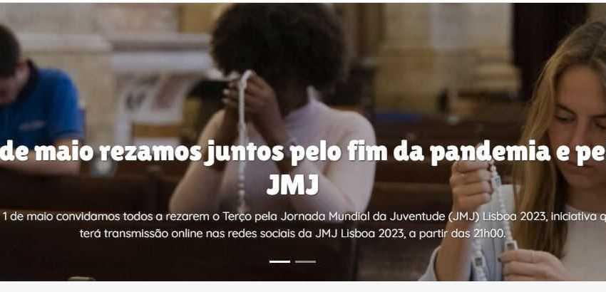 A 1 de Maio rezamos juntos pelo fim da pandemia e pela JMJ