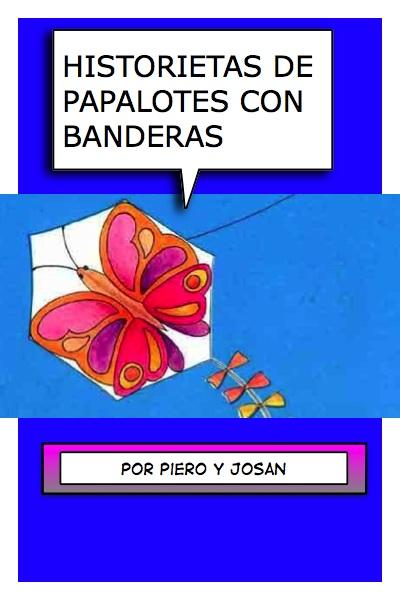 Historieta Total de los Papalotes Banderas, por Josán Caballero.