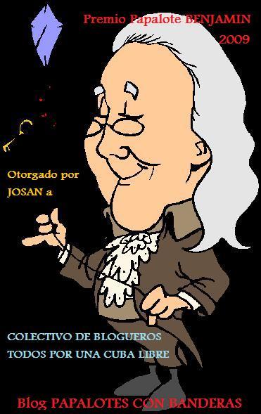Premio Papalote Benjamín 2009, otorgado por Josán Caballero al Blog Todos por una Cuba Libre.