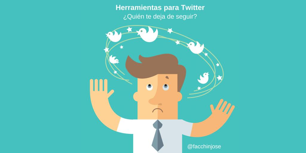 ¿Quién no me sigue en Twitter y por qué? #Herramientas