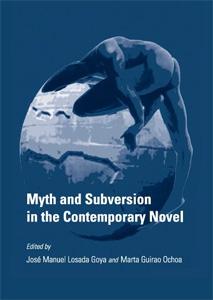Mito y subversión en la novela contemporánea