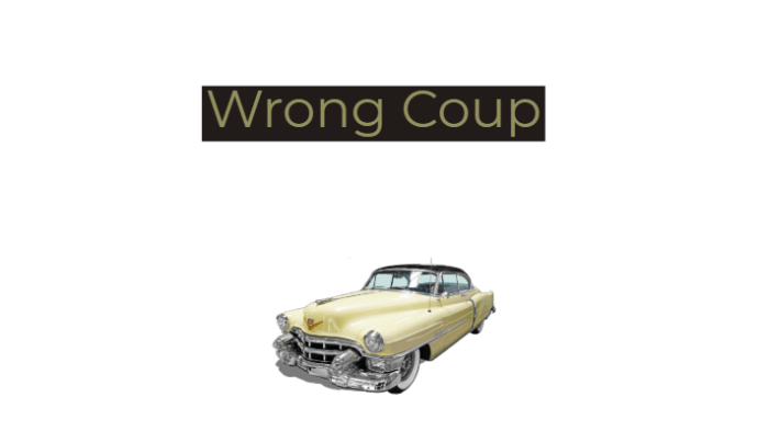 Attempted Coup A Wrong Coup