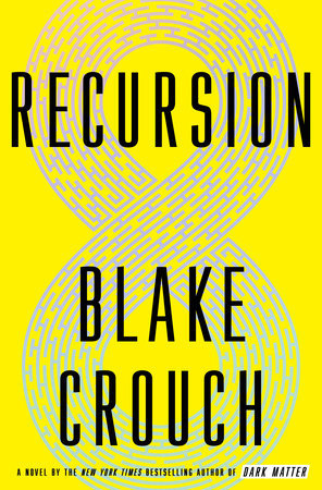 Recommended Read: Recursion By Blake Crouch