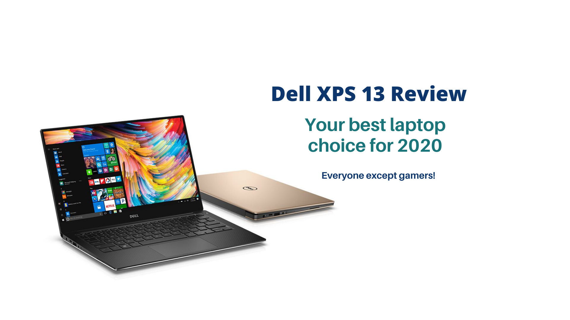 Dell XPS 13 | Why it's the Best User Laptop in 2020