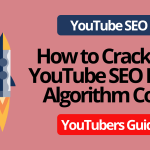 YouTube SEO Rank Algorithm | How to get in No #1 results