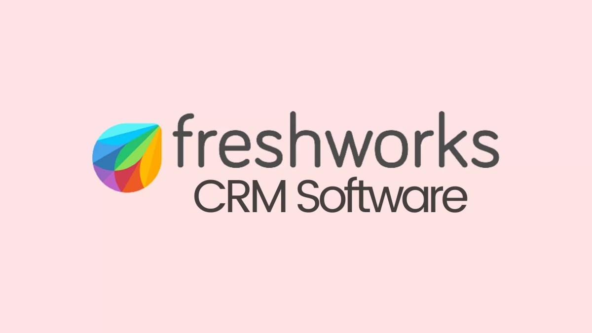 How Freshworks CRM Software Works