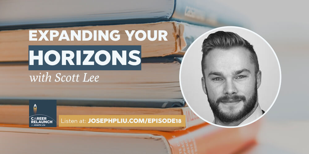 Expanding Your Horizons, with Scott Lee- CR018