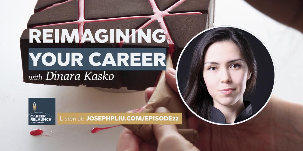 Reimagining Your Career with Dinara Kasko- CR022