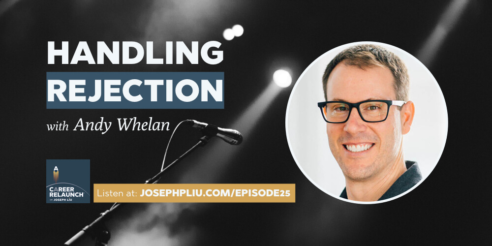 Handling Rejection, with Andy Whelan- CR025