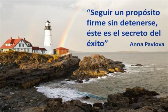 Seguir un propósito firme sin deternerse, és es el secreto del éxito.