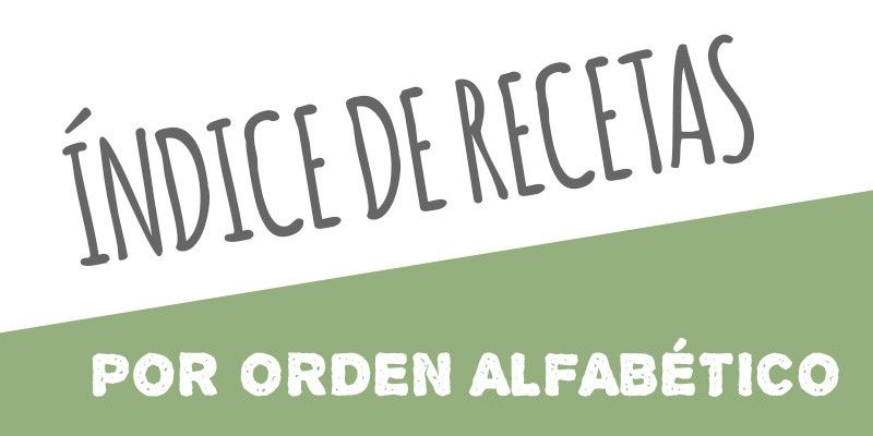 Índice de recetas de cocina caseras por orden alfabético de José Recetas.