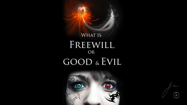 what-is-freewill-good-evil
