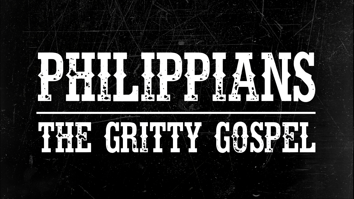 Philippians Overview | The Gritty Gospel