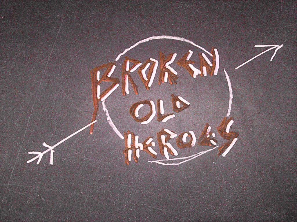 Broken Old Heroes