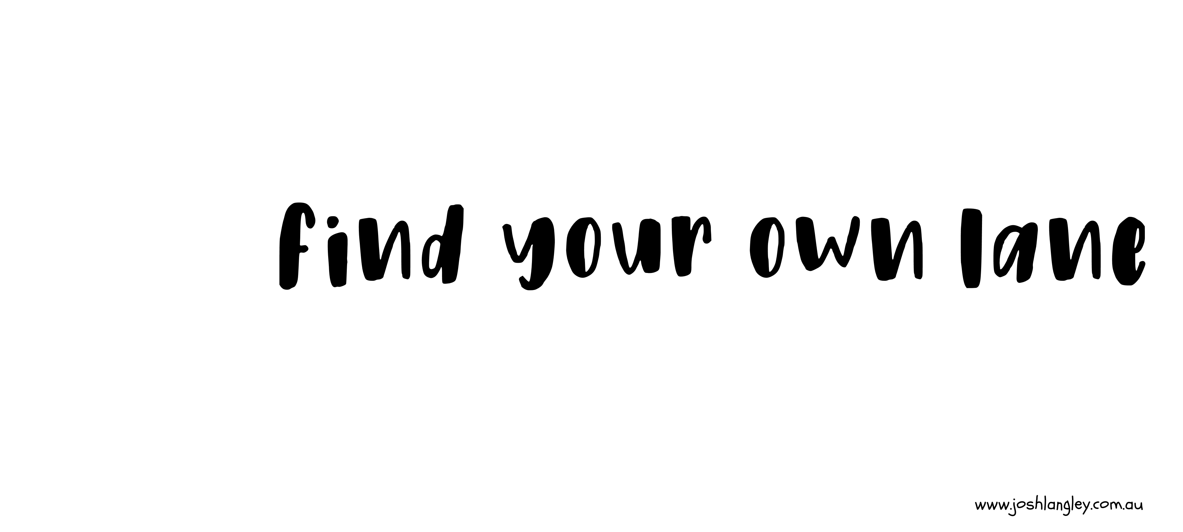 Find Your Own Lane