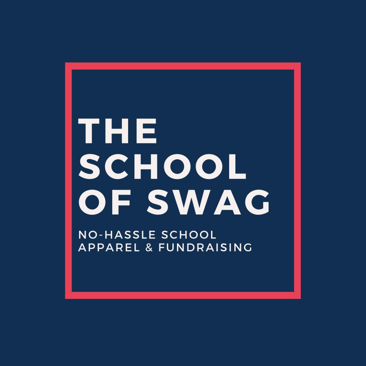 The School of Swag - No Hassle School Apparel & Fundraising