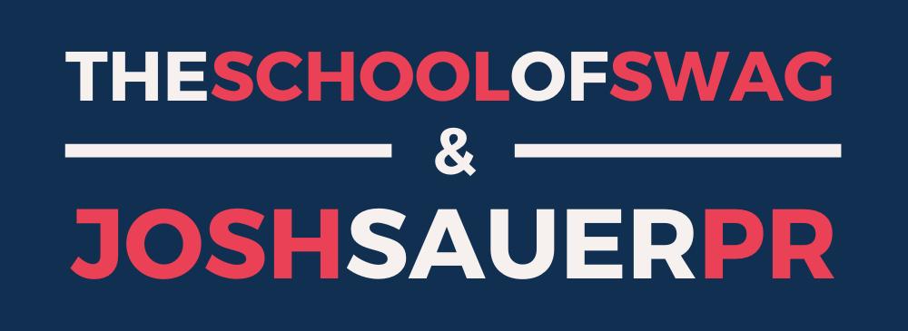 The School of Swag & Josh Sauer PR