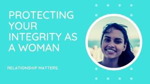 Read more about the article PROTECTING YOUR INTEGRITY IN A RELATIONSHIP.
