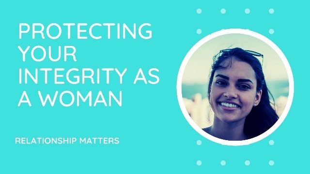 PROTECTING YOUR INTEGRITY IN A RELATIONSHIP.