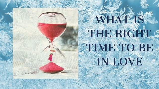 What is the right time to be in a relationship?