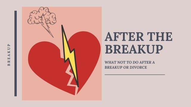 What not to do after a breakup or divorce