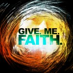 Next Series @ Revolution: Give. Me. Faith.