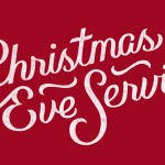 Last Minute Advice for Your Christmas Eve Service