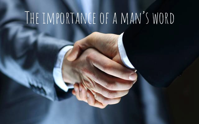 The importance of a man's word