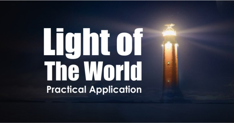 Light of the world: Practical Application of Scripture