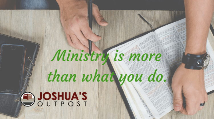 Ministry is more than what you do