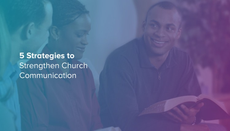 5 Strategies to Strengthen Church Communication