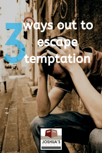 "3 ""Ways Out"" to Escape Temptation"