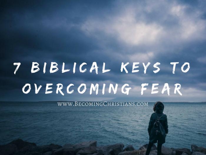 7 Biblical Keys to Overcoming Fear